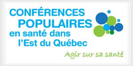 Conférences populaires en santé dans l'Est du Québec - Édition 2018